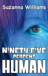 Ninety-five percent Human - Suzanna Williams