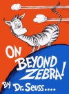 On Beyond Zebra! (Classic Seuss) - Dr. Seuss