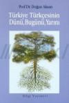 Türkiye Türkçesinin Dünü Bugünü Yarını - Doğan Aksan