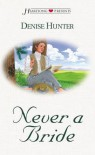 Never a Bride - Denise Hunter