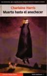 Muerto Hasta El Anochecer (Sookie Stackhouse #1) - Charlaine Harris