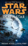 Star Wars: Death Star (Star  Wars) - Michael Reaves, Steve Perry