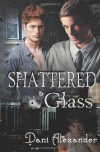 Shattered Glass - Dani Alexander