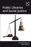 Public Libraries And Social Justice - John Pateman, John Vincent