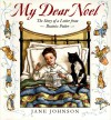 My Dear Noel: The Story of a Letter From Beatrix Potter - Jane Johnson