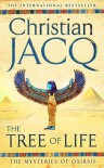 The Mysteries Of Osiris 1. The Tree Of Life - Christian Jacq