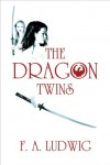 The Dragon Twins - F.A. Ludwig