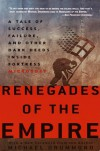 Renegades of the Empire: How Three Software Warriors Started a Revolution Behind the Walls of Fortress Microsoft - Michael Drummond