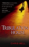 Tribulation House - Chris Well