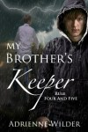 My Brother's Keeper (Book Two): Rule Four and Five - Adrienne Wilder