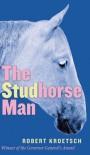 The Studhorse Man (cuRRents) - Robert Kroetsch