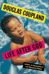 Life After God - Douglas Coupland