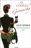 El Codigo Givenchy = The Givenchy Code - Julie Kenner