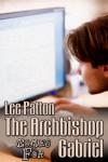 The Archbishop Comes for Gabriel - Lee Patton