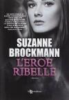L'eroe ribelle - Suzanne Brockmann