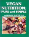 Vegan Nutrition : Pure and Simple - M.D. Michael Klaper