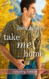 Take Me Home  - Inez Kelley