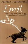 Emil, czyli kiedy szczęśliwe są psy, szczęśliwy jest cały świat - Jędrzej Fijałkowski