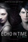Echo in Time - C.J. Hill, Janette Rallison