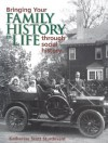 Bringing Your Family History to Life Through Social History - Katherine Scott Sturdevant, Sharon Debartolo Carmack