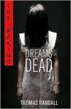 Dreams of the Dead - Thomas Randall