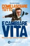 Come lasciare tutto e cambiare vita (eNewton Manuali e guide) (Italian Edition) - Alessandro Castagna