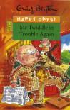 Mr Twiddle in Trouble Again - Enid Blyton