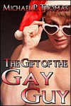 The Gift of the Gay Guy - Michael P. Thomas