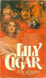 Lily Cigar - Tom Murphy