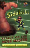 Sidekicks #3: Attack of the Mole Master - Dan Danko;Tom Mason;Tom Mason
