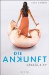 Cassia & Ky - Die Ankunft: Band 3 (German Edition) - Stefanie Schäfer, Ally Condie