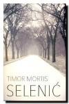 Timor mortis - Slobodan Selenic