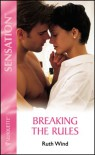 Breaking The Rules (Silhouette Intimate Moments, #587) - Ruth Wind
