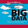 Big Data: A Revolution That Will Transform How We Live, Work, and Think - Viktor Mayer-Schönberger, Kenneth Cukier, Jonathan Hogan