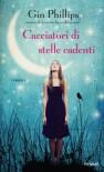 Cacciatori di stelle cadenti - Gin Phillips, Eleonora Cadelli