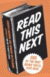 Read This Next: 500 of the Best Books You'll Ever Read - Howard Mittelmark, Sandra Newman