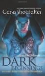 Dark Beginnings (Lords of the Underworld 6) - Gena Showalter