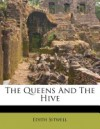 The Queens And The Hive - Edith Sitwell