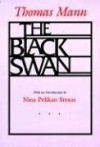 The Black Swan - Thomas Mann, Willard R. Trask