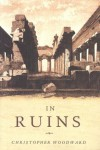 In Ruins - Christopher Woodward
