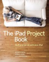 The iPad Project Book - Michael E. Cohen, Dennis R. Cohen, Lisa L. Spangenberg