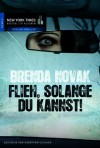 Flieh, solange du kannst (German Edition) - Brenda Novak