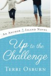 Up to the Challenge (An Anchor Island Novel) - Terri Osburn