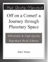 Off on a Comet! a Journey through Planetary Space - Jules Verne