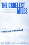 The Cruelest Miles: The Heroic Story of Dogs and Men in a Race Against an Epidemic - Gay Salisbury, Laney Salisbury, George L. Hicks