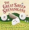 The Great Sheep Shenanigans - Peter Bently, Mei Matsuoka