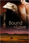 Bound by Love - T.A. Chase