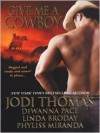 Give Me A Cowboy - Linda Broday, Jodi Thomas, Dewanna Pace, Phyliss Miranda