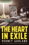 The Heart in Exile - Rodney Garland, Adam De Hegedus