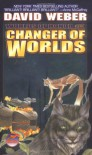 Changer of Worlds (Worlds of Honor, Book 3) - David Weber